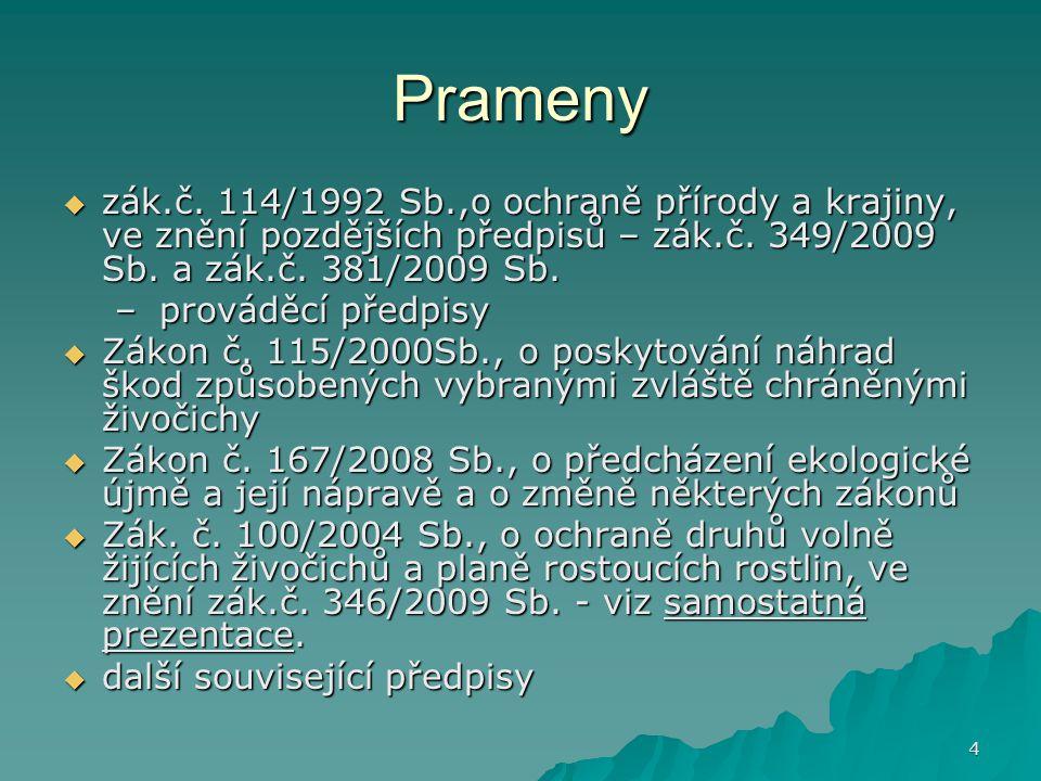4 Prameny  zák.č.114/1992 Sb.,o ochraně přírody a krajiny, ve znění pozdějších předpisů – zák.č.