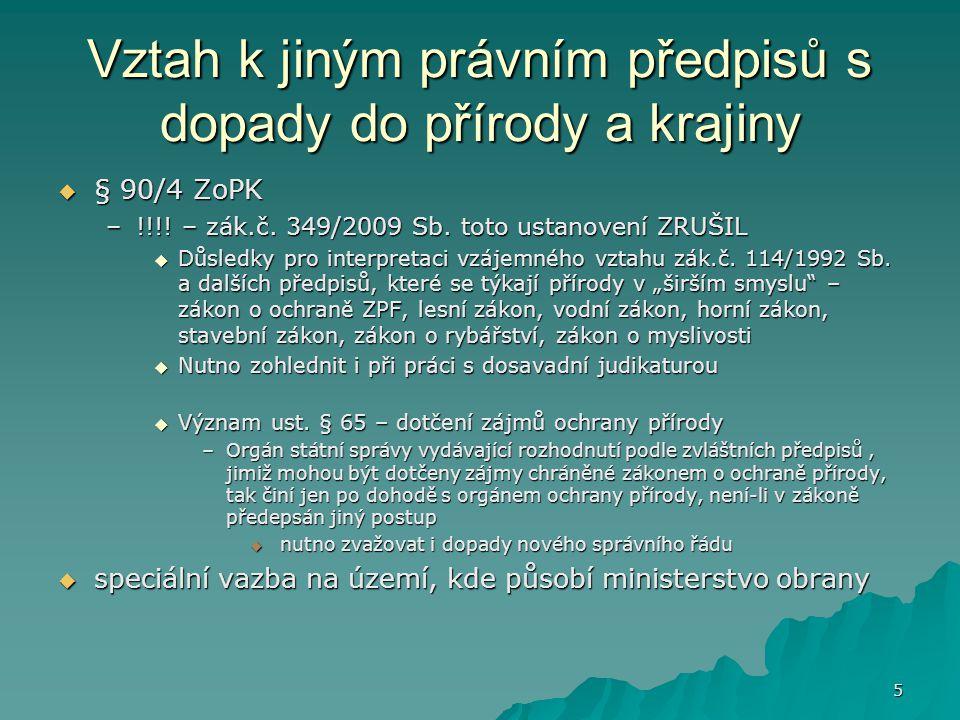 5 Vztah k jiným právním předpisů s dopady do přírody a krajiny  § 90/4 ZoPK –!!!.