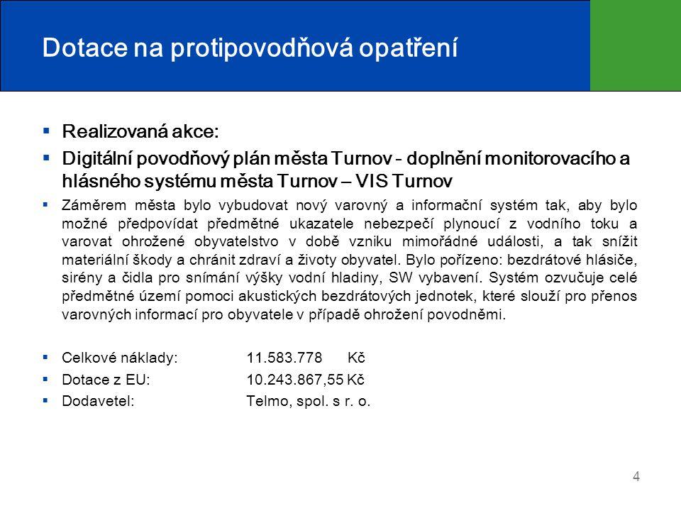 Dotace na protipovodňová opatření  Realizovaná akce:  Digitální povodňový plán města Turnov - doplnění monitorovacího a hlásného systému města Turno