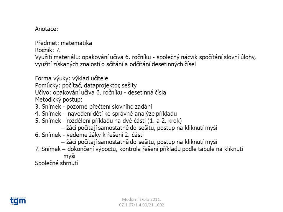 Anotace: Předmět: matematika Ročník: 7. Využití materiálu: opakování učiva 6. ročníku - společný nácvik spočítání slovní úlohy, využití získaných znal