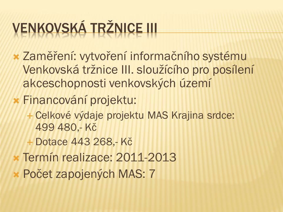  Zaměření: vytvoření informačního systému Venkovská tržnice III.
