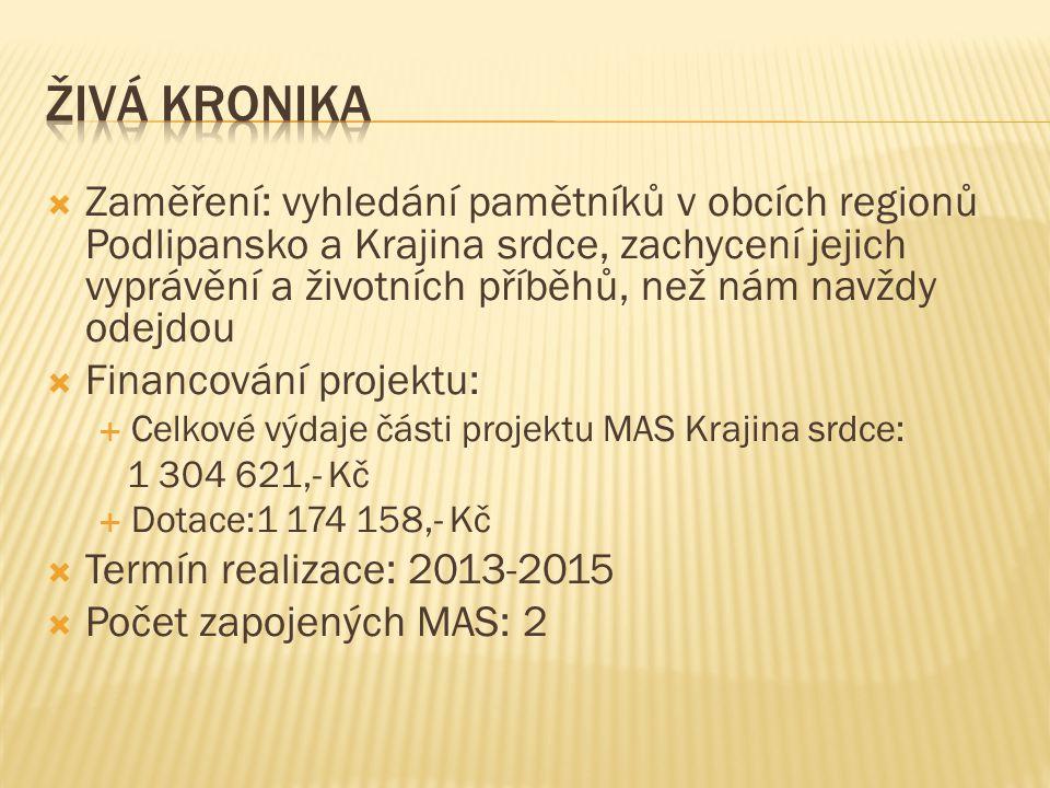  Zaměření: posílení a rozvíjení místní tradice, vytváření předpokladů pro rozvoj nekomerčního zpracování ovoce a dalších místních produktů jak venkovskými spolky, tak obyvateli regionů  Financování projektu:  Celkové výdaje části projektu MAS Krajina srdce: 1 142 000,- Kč  Dotace: 1 025 100,- Kč  Termín realizace: 2012-2014  Počet zapojených MAS: 5
