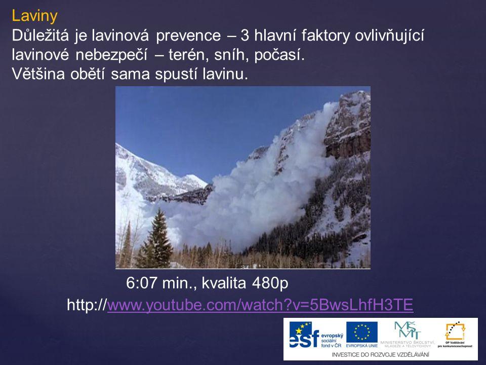 Laviny Důležitá je lavinová prevence – 3 hlavní faktory ovlivňující lavinové nebezpečí – terén, sníh, počasí.