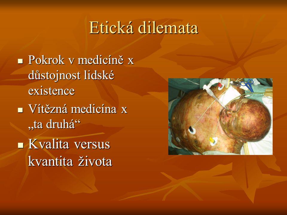 """Etická dilemata Pokrok v medicíně x důstojnost lidské existence Pokrok v medicíně x důstojnost lidské existence Vítězná medicína x """"ta druhá Vítězná medicína x """"ta druhá Kvalita versus kvantita života Kvalita versus kvantita života"""