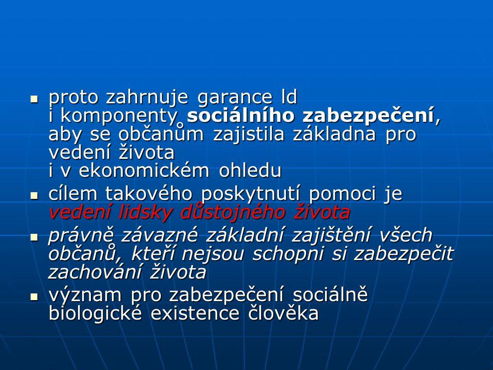 proto zahrnuje garance ld i komponenty sociálního zabezpečení, aby se občanům zajistila základna pro vedení života i v ekonomickém ohledu proto zahrnu