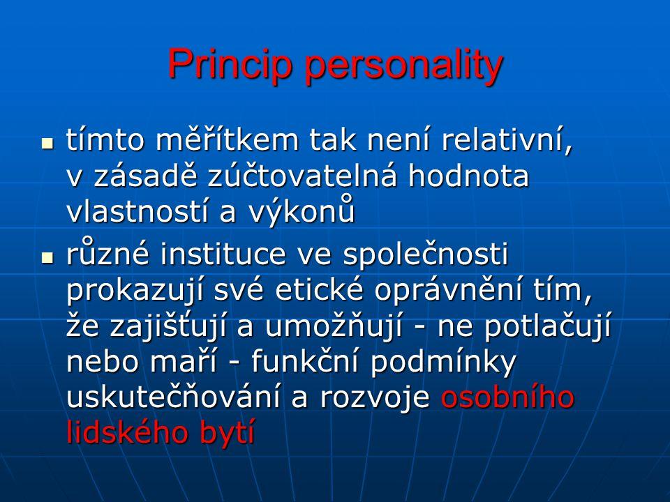 Princip personality tímto měřítkem tak není relativní, v zásadě zúčtovatelná hodnota vlastností a výkonů tímto měřítkem tak není relativní, v zásadě z