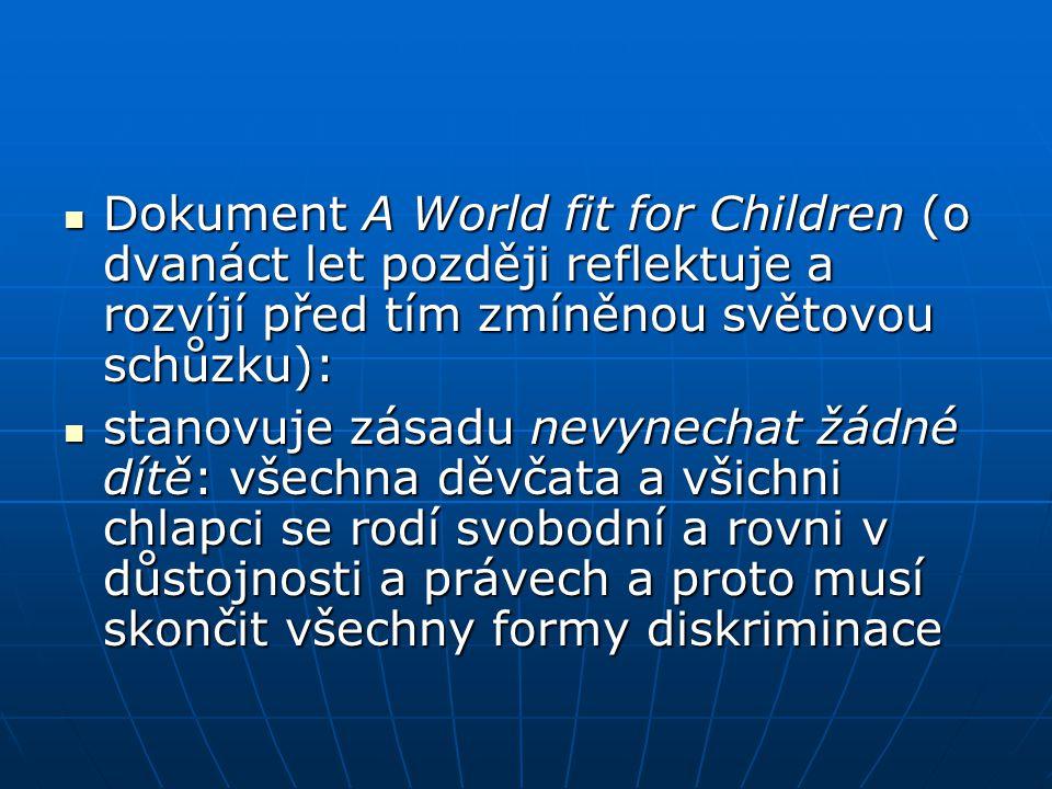 Dokument A World fit for Children (o dvanáct let později reflektuje a rozvíjí před tím zmíněnou světovou schůzku): Dokument A World fit for Children (