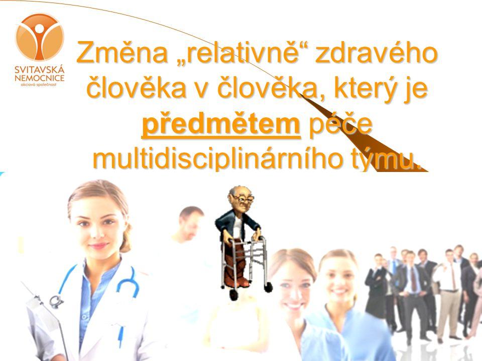 """Změna """"relativně zdravého člověka v člověka, který je předmětem péče multidisciplinárního týmu."""