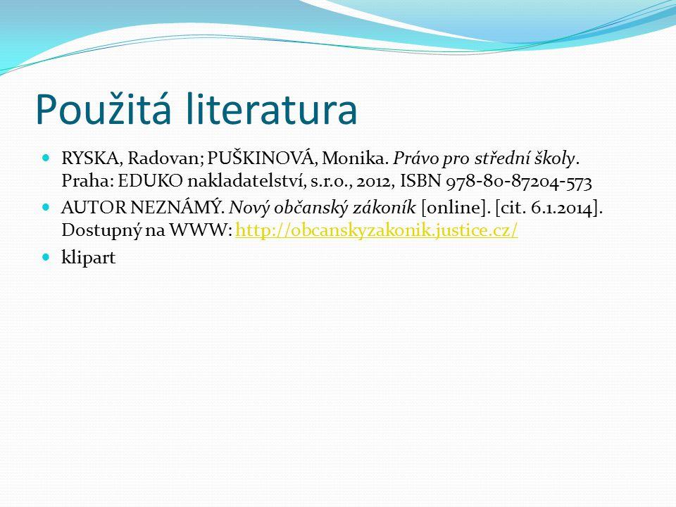 Použitá literatura RYSKA, Radovan; PUŠKINOVÁ, Monika.