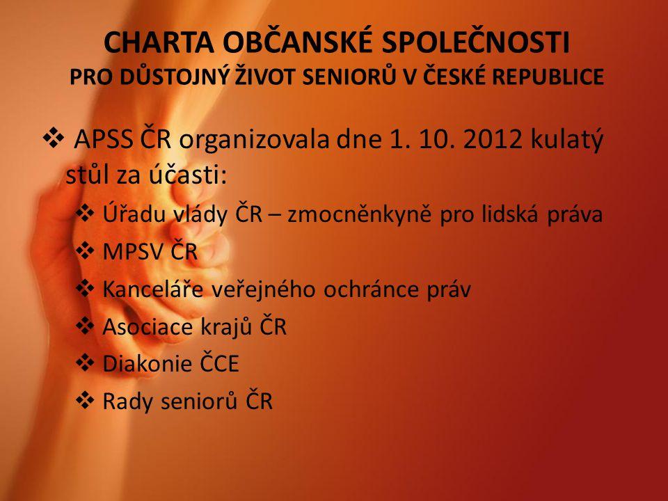 CHARTA OBČANSKÉ SPOLEČNOSTI PRO DŮSTOJNÝ ŽIVOT SENIORŮ V ČESKÉ REPUBLICE  APSS ČR organizovala dne 1.