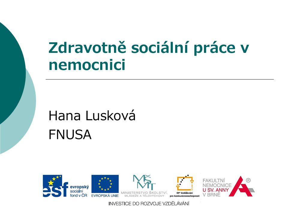 Zdravotně sociální práce v nemocnici Hana Lusková FNUSA
