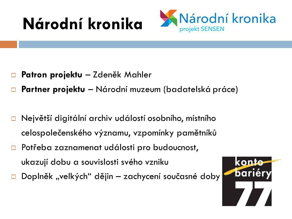  Patron projektu – Zdeněk Mahler  Partner projektu – Národní muzeum (badatelská práce)  Největší digitální archiv událostí osobního, místního celos