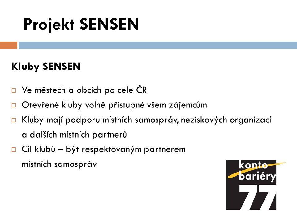 Projekt SENSEN Kluby SENSEN  Ve městech a obcích po celé ČR  Otevřené kluby volně přístupné všem zájemcům  Kluby mají podporu místních samospráv, n