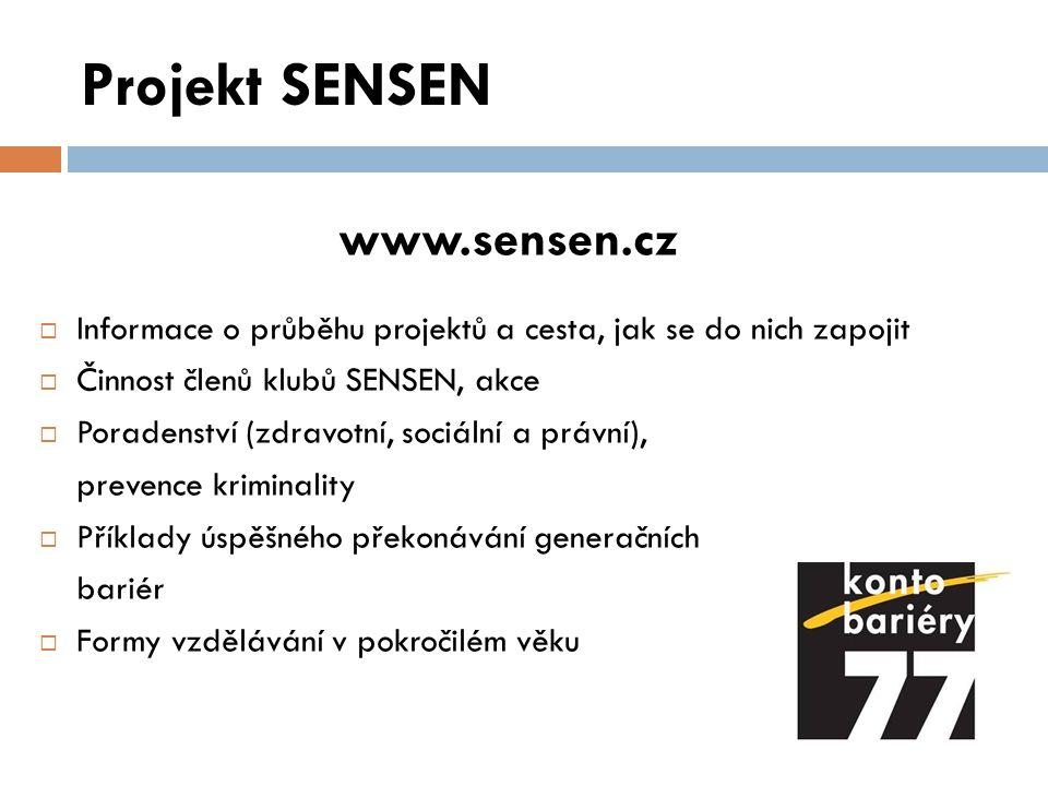 Projekt SENSEN www.sensen.cz  Informace o průběhu projektů a cesta, jak se do nich zapojit  Činnost členů klubů SENSEN, akce  Poradenství (zdravotn
