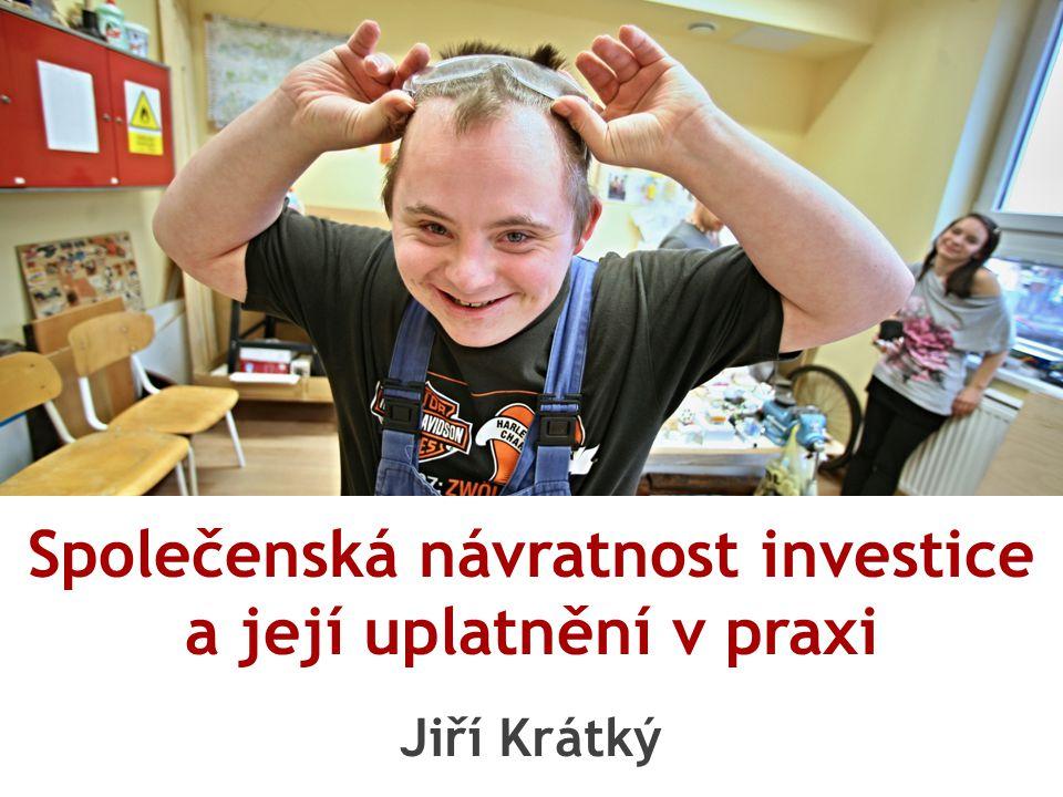 Společenská návratnost investice a její uplatnění v praxi Jiří Krátký