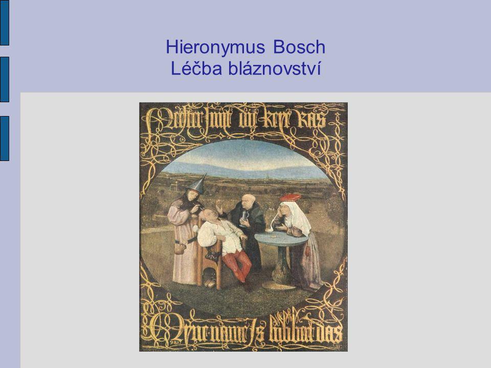 Hieronymus Bosch (1450 – 1516) Zahrada pozemských rozkoší