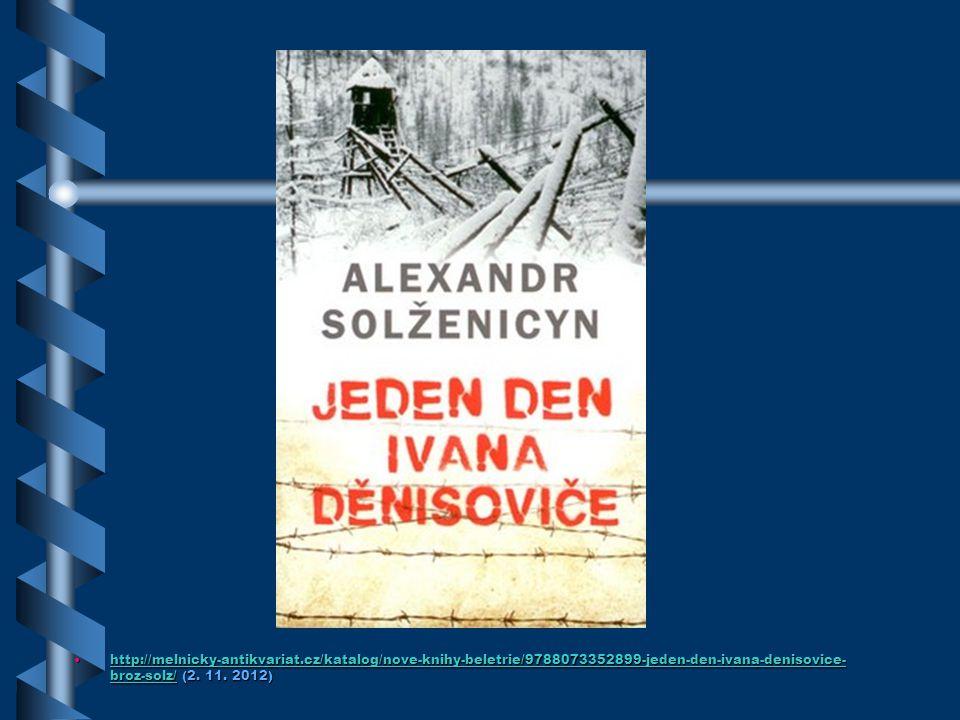 http://melnicky-antikvariat.cz/katalog/nove-knihy-beletrie/9788073352899-jeden-den-ivana-denisovice- broz-solz/ (2. 11. 2012)http://melnicky-antikvari