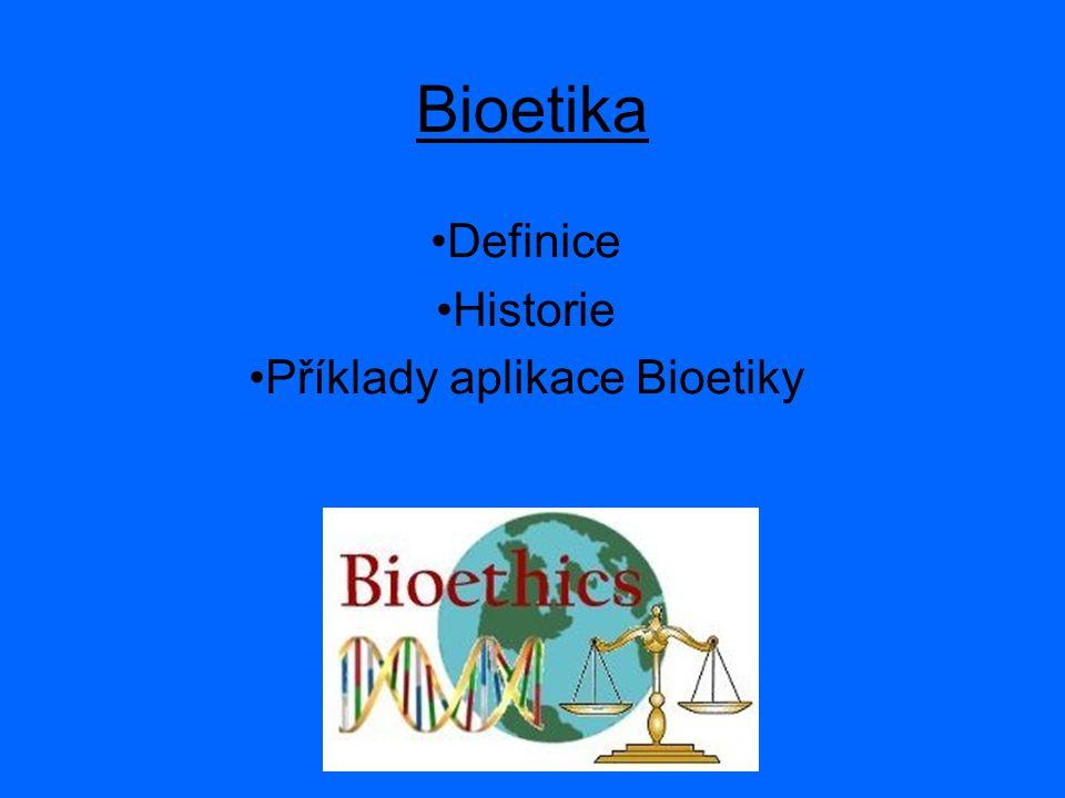 Bioetika Definice Historie Příklady aplikace Bioetiky