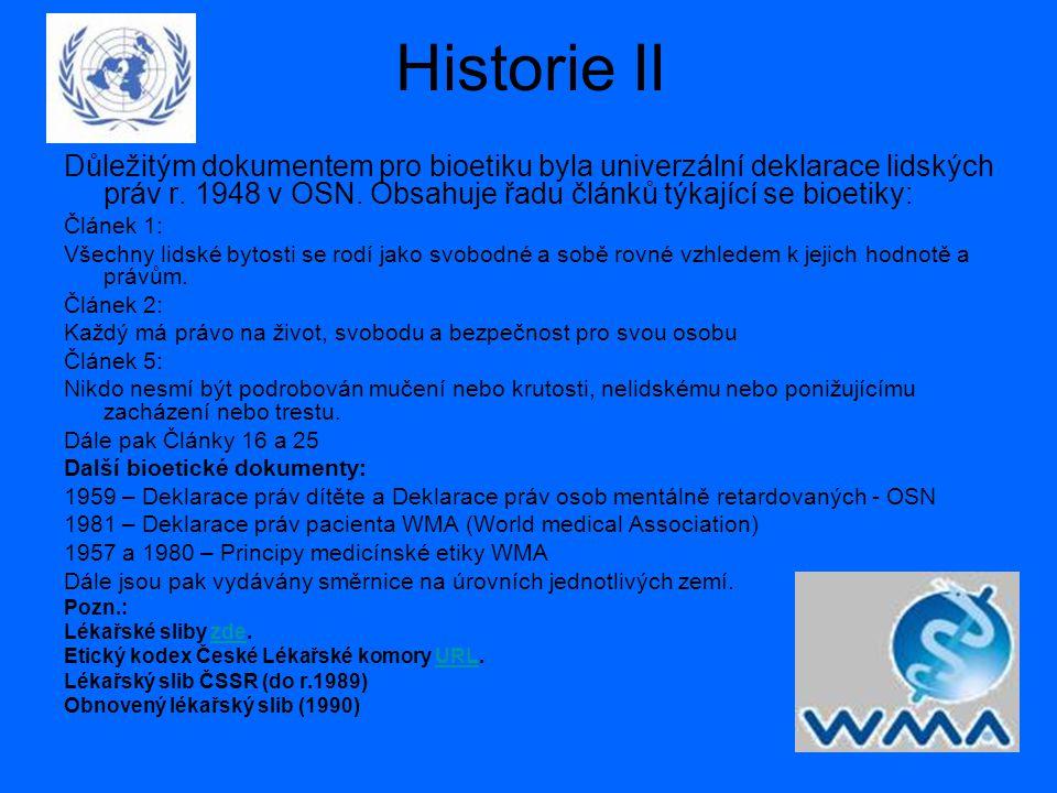 Historie II Důležitým dokumentem pro bioetiku byla univerzální deklarace lidských práv r.