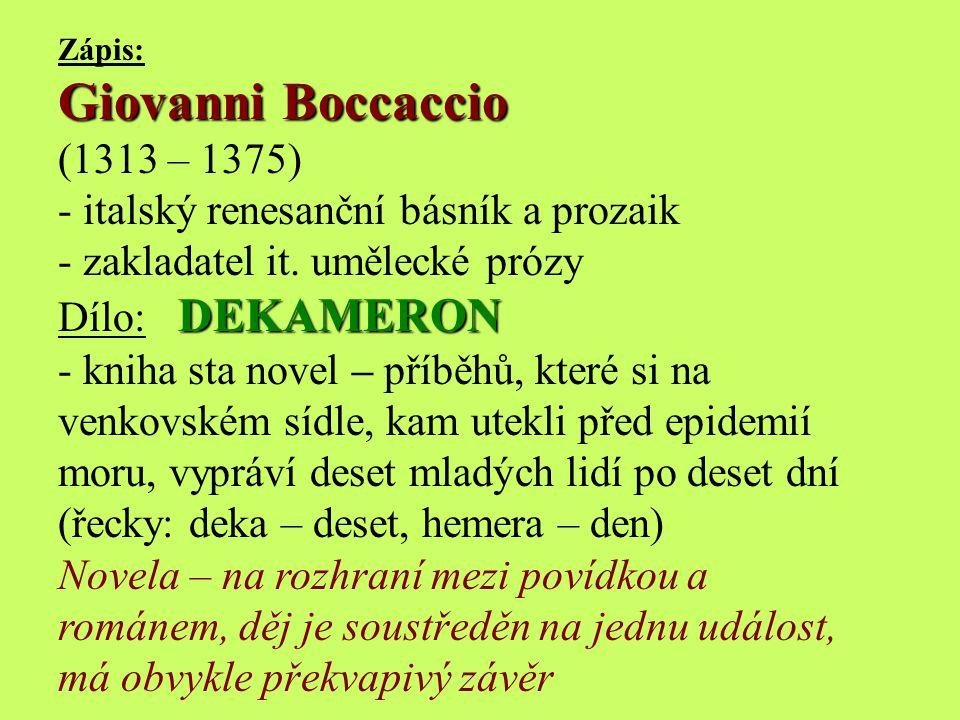 Dekameron Známý cyklus Dekameron je považován za vrcholné Boccacciovo dílo. Vznikl mezi roky 1348 až 1353. Jedná se o soubor sta novel převážně s erot