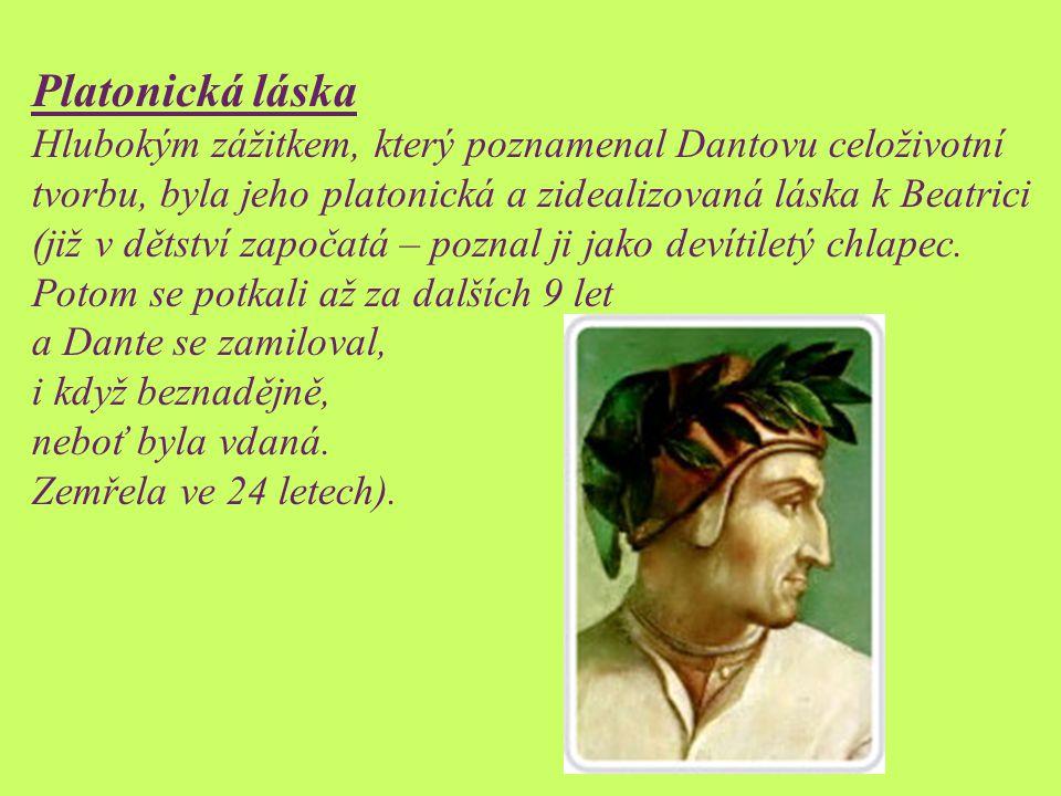 [1. 6. 1265 - 14. 9. 1321] slavný básník italského středověku - slavný básník italského středověku - narodil se ve Florencii jako syn šlechtice - zemř