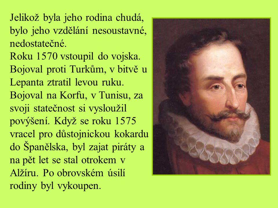 - nejvýznamnější postava španělské literatury - narodil se 29. 9. 1547 v Alcalá de Henares v chudé rodině ranhojiče - zemřel 23. 4. 1616 v Madridu