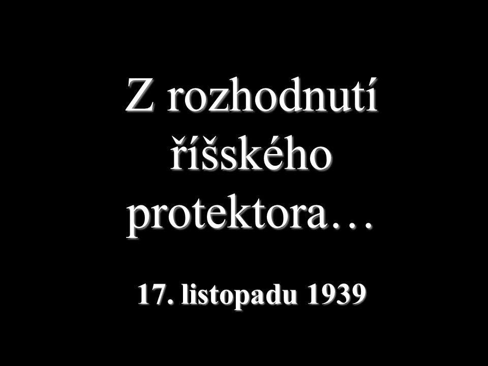 Poslední cesta Jana Opletala… 15. listopadu 1939 To hlavní však teprve má přijít…