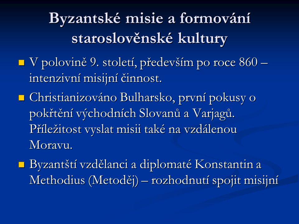 Byzantské misie a formování staroslověnské kultury V polovině 9. století, především po roce 860 – intenzivní misijní činnost. V polovině 9. století, p