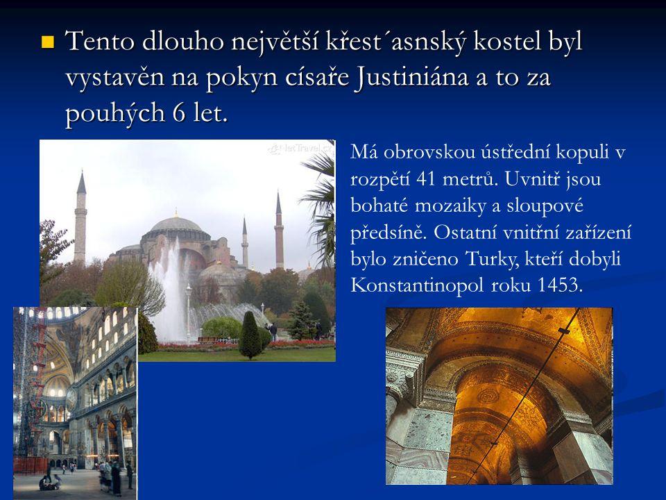 Tento dlouho největší křest´asnský kostel byl vystavěn na pokyn císaře Justiniána a to za pouhých 6 let. Tento dlouho největší křest´asnský kostel byl