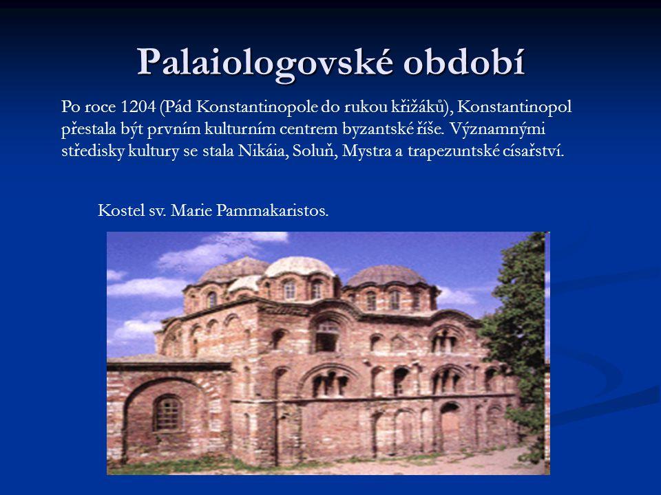 Palaiologovské období Po roce 1204 (Pád Konstantinopole do rukou křižáků), Konstantinopol přestala být prvním kulturním centrem byzantské říše. Význam