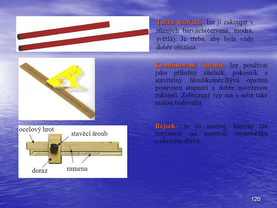 120 Tužka tesařská- Tužka tesařská- lze ji zakoupit v různých barvách(červená, modrá, světlá). Je třeba, aby byla vždy dobře ořezána. doraz ramena sta