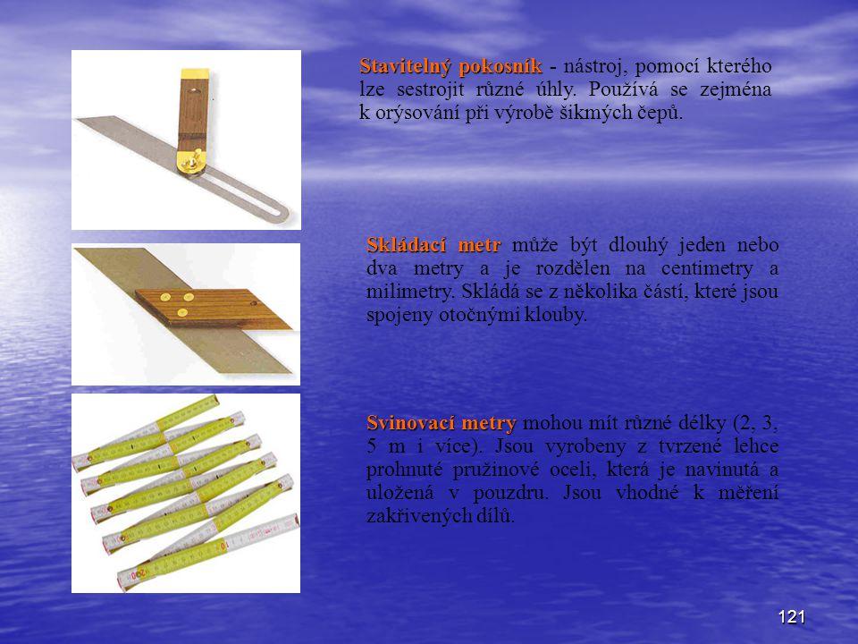 121 Stavitelný pokosník Stavitelný pokosník - nástroj, pomocí kterého lze sestrojit různé úhly. Používá se zejména k orýsování při výrobě šikmých čepů