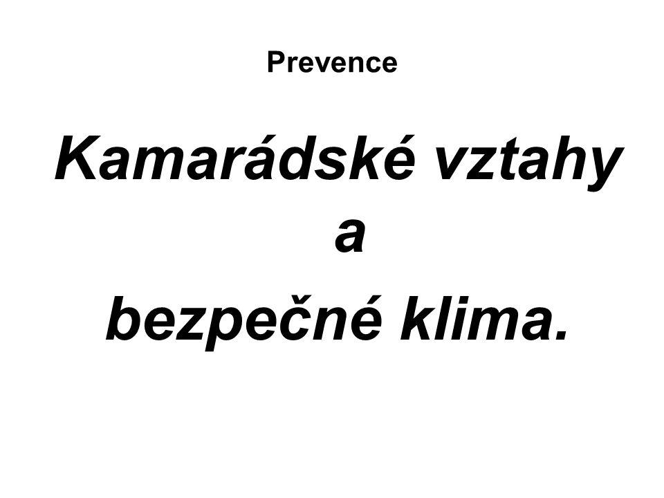 Prevence Kamarádské vztahy a bezpečné klima.