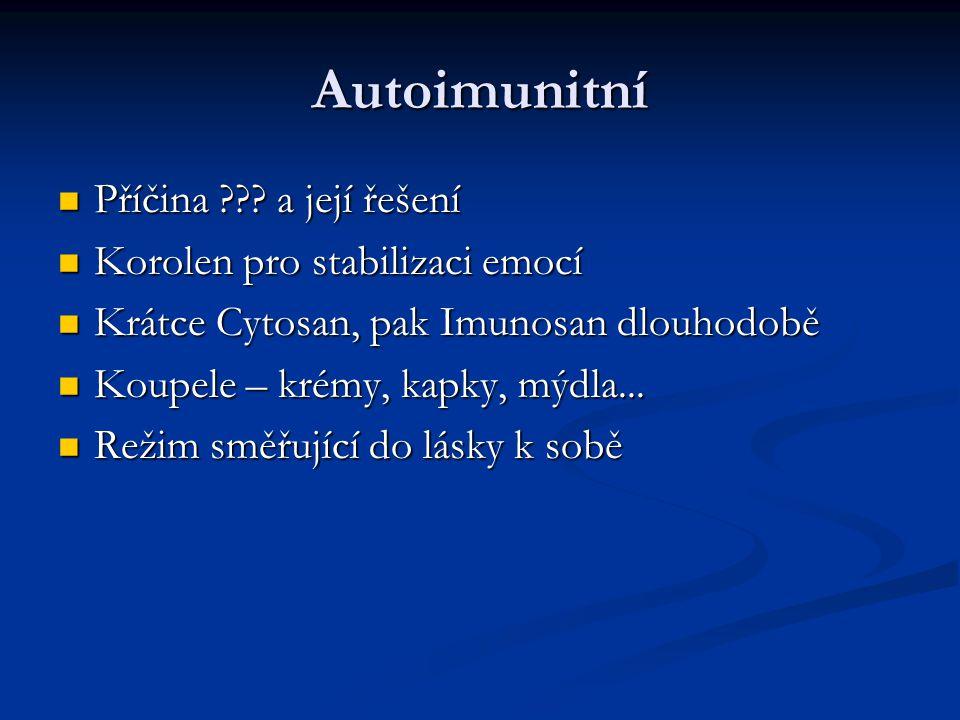 Autoimunitní Příčina ??.a její řešení Příčina ??.