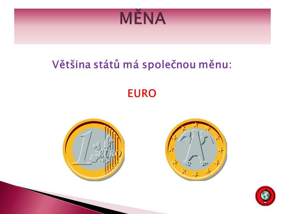 MĚNA Většina států má společnou měnu: EURO
