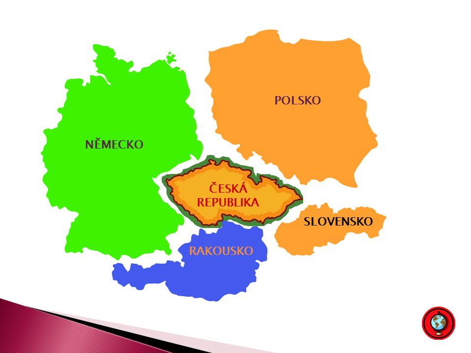 POLSKO ČESKÁ REPUBLIKA NĚMECKO RAKOUSKO SLOVENSKO