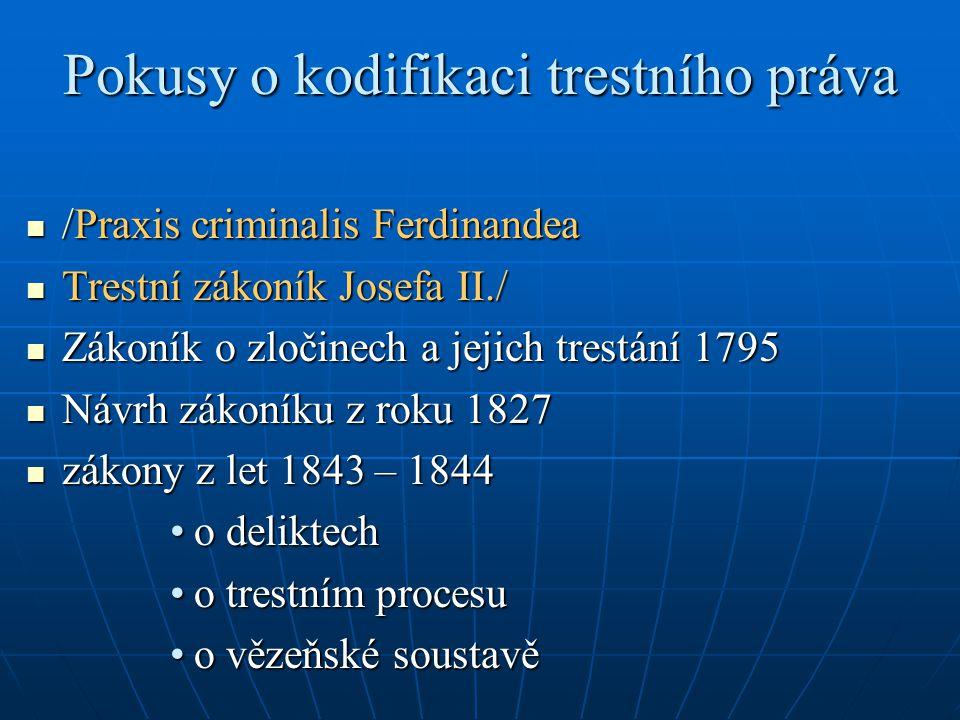 Pokusy o kodifikaci trestního práva /Praxis criminalis Ferdinandea /Praxis criminalis Ferdinandea Trestní zákoník Josefa II./ Trestní zákoník Josefa I