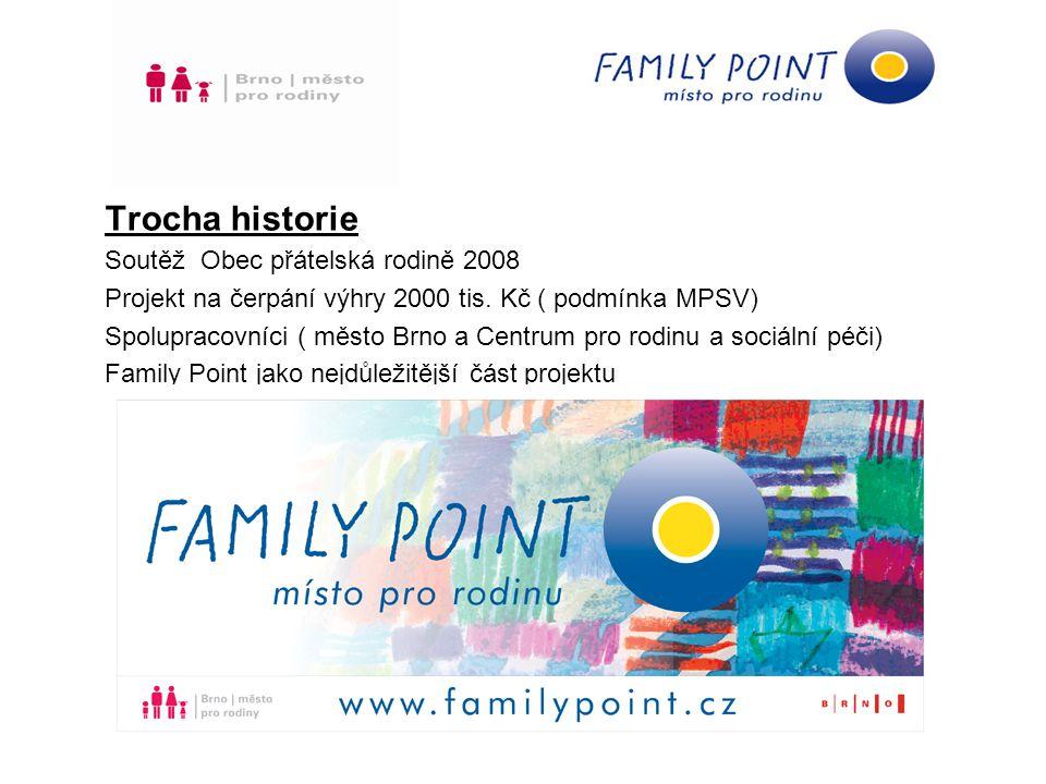 Projekt Family Point v Brně (první pololetí 2009) zřízení Family Point – informační středisko v centru Brna, Josefská 1 (bývalý klášter sv.