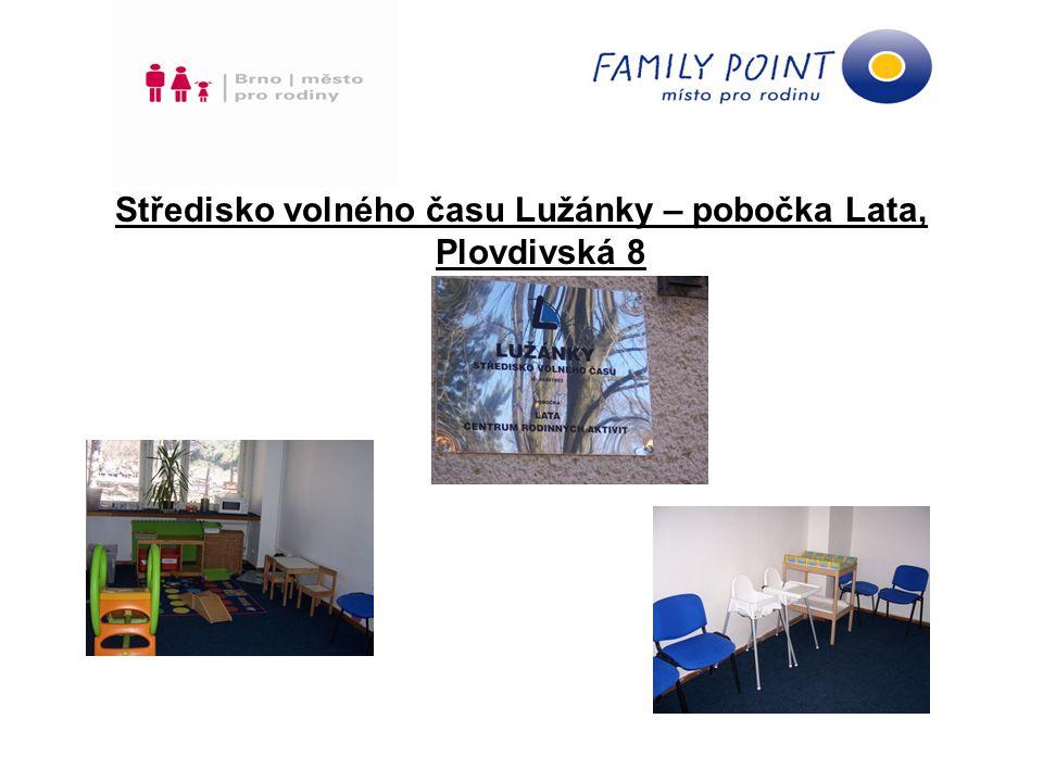 Středisko volného času Lužánky – pobočka Lata, Plovdivská 8