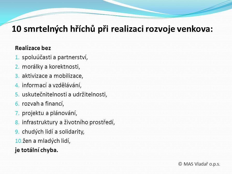 Realizace bez 1. spoluúčasti a partnerství, 2. morálky a korektnosti, 3. aktivizace a mobilizace, 4. informací a vzdělávání, 5. uskutečnitelnosti a ud