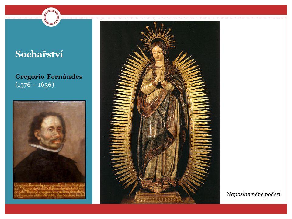Sochařství Gregorio Fernándes (1576 – 1636) Neposkvrněné početí