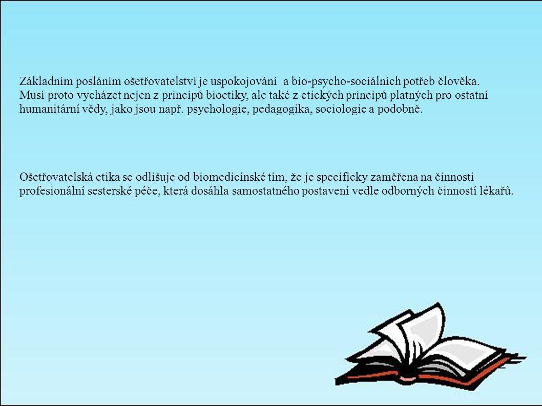 Základním posláním ošetřovatelství je uspokojování a bio-psycho-sociálních potřeb člověka.