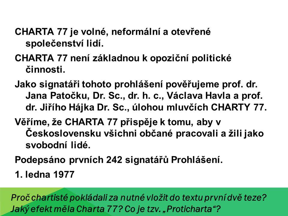 CHARTA 77 je volné, neformální a otevřené společenství lidí.