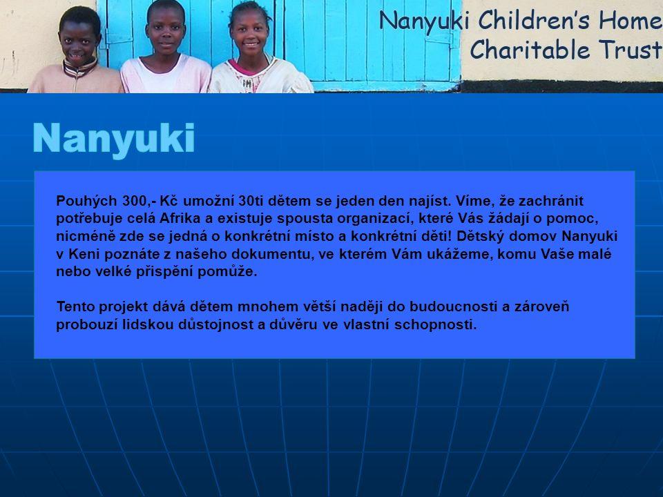 Dětský domov Nanyuki vznikl z iniciativy ředitelky Hellen Gathogo a několika místních lidí.