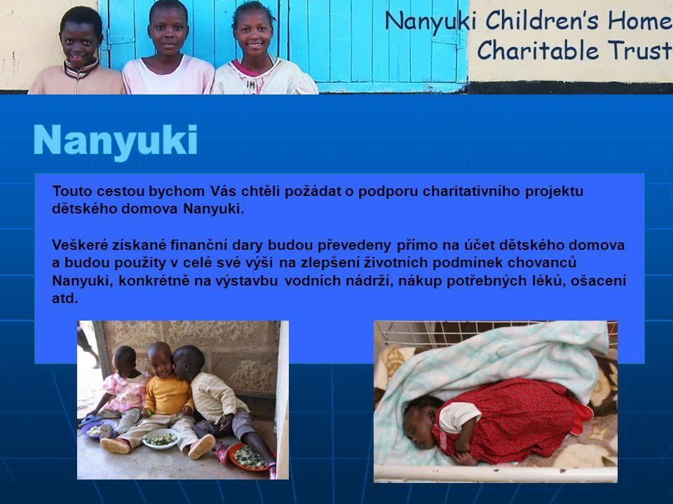 Touto cestou bychom Vás chtěli požádat o podporu charitativního projektu dětského domova Nanyuki.