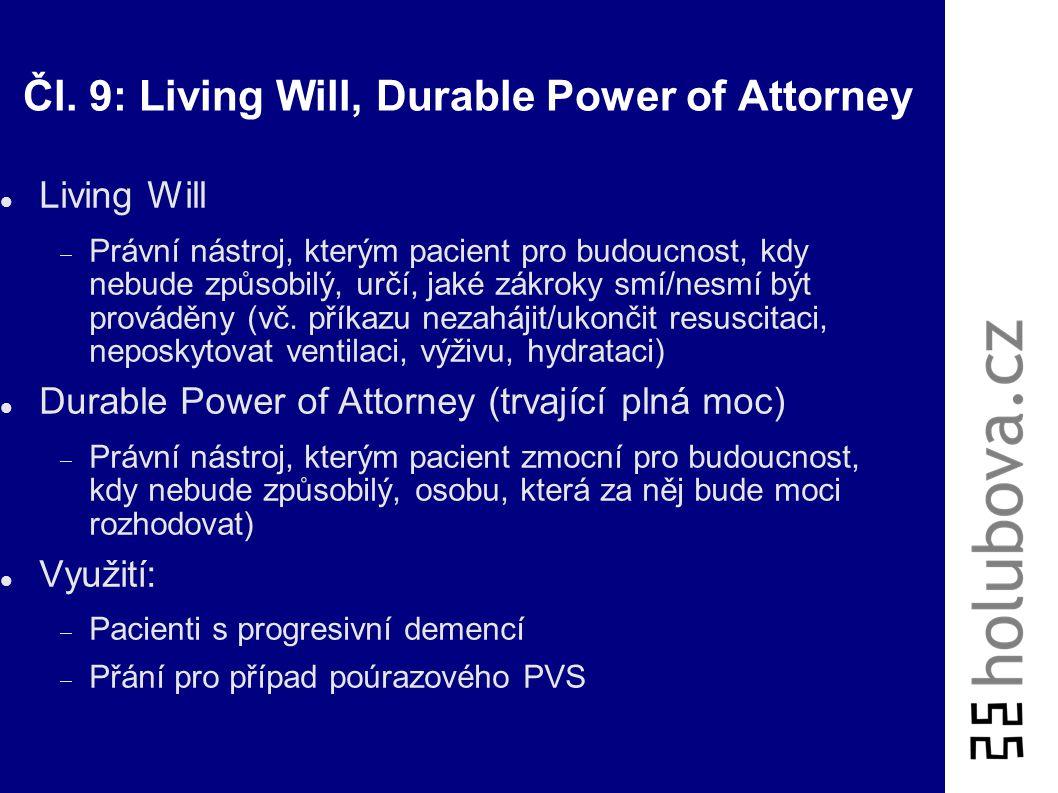 """Úmluva čl.9: Dříve vyslovená přání Aplikační přednost před """"stavy nouze"""" (čl.8) Pacient může předem  Schválit či zakázat konkrétní zákrok nebo všechn"""