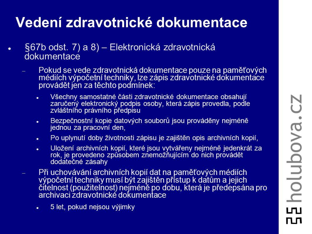 Vedení zdravotnické dokumentace Zákon o péči o zdraví lidu, § 67b:  Každá samostatná část zdravotnické dokumentace musí obsahovat osobní údaje pacien