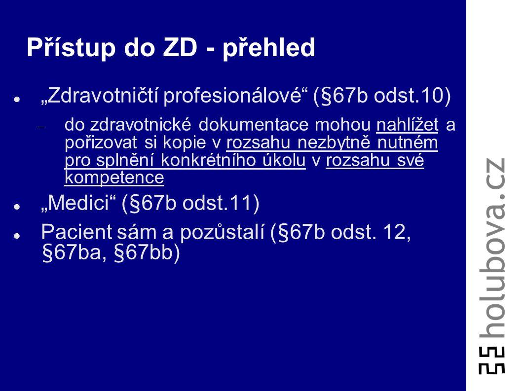 Vedení zdravotnické dokumentace §67b odst. 7) a 8) – Elektronická zdravotnická dokumentace  Pokud se vede zdravotnická dokumentace pouze na paměťovýc