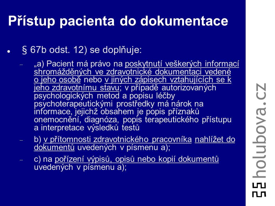 Ochrana informací v ZD 111/2007 Sb., novela zákona 20/1966 Sb. V § 55 odst. 2 písmeno d) zní:  (zdravotník je povinen)