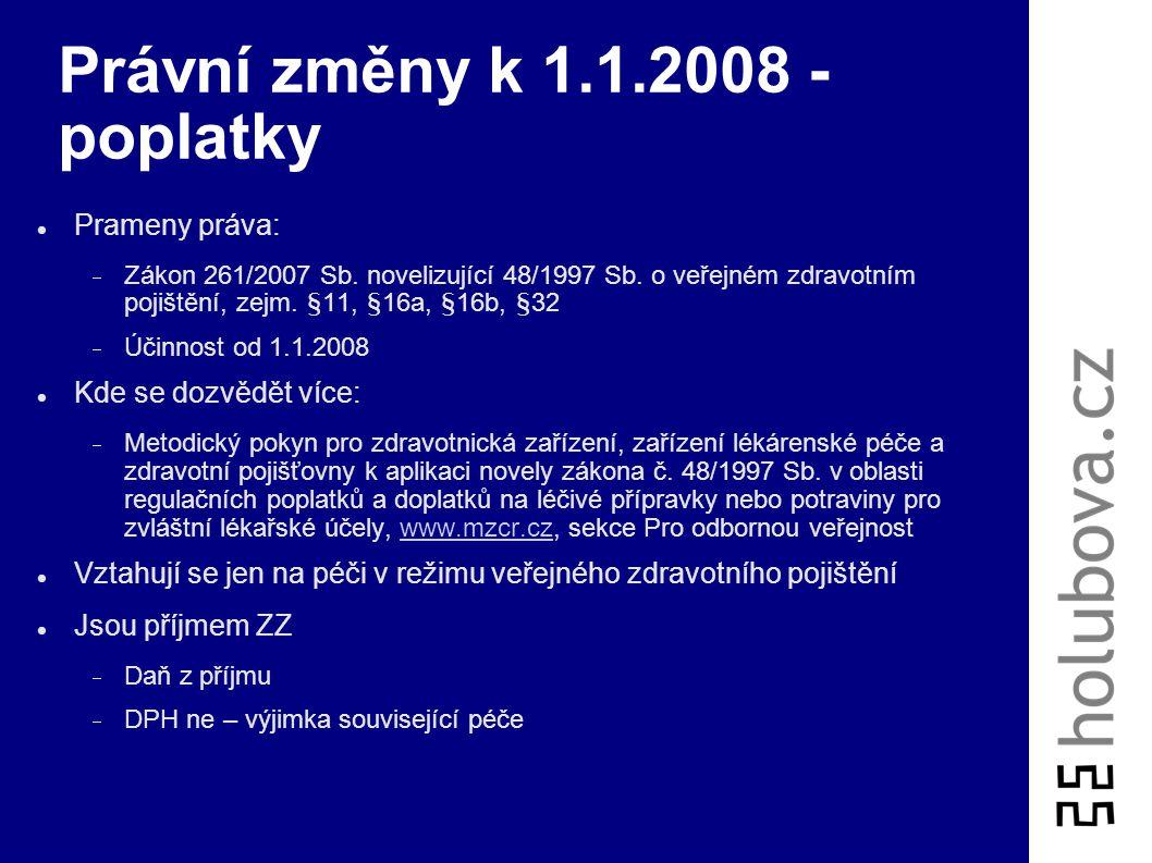 """Od 2008: 1. fáze reformy Reforma veřejných financí, 261/2007 Sb. Regulační poplatky  Soulad s Ústavou? Srv.rozhodnutí SVK ÚS  """"Pokuta"""" za nevybírání"""